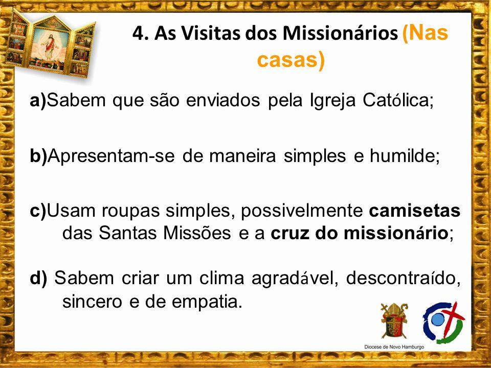 4. As Visitas dos Missionários (Nas casas)