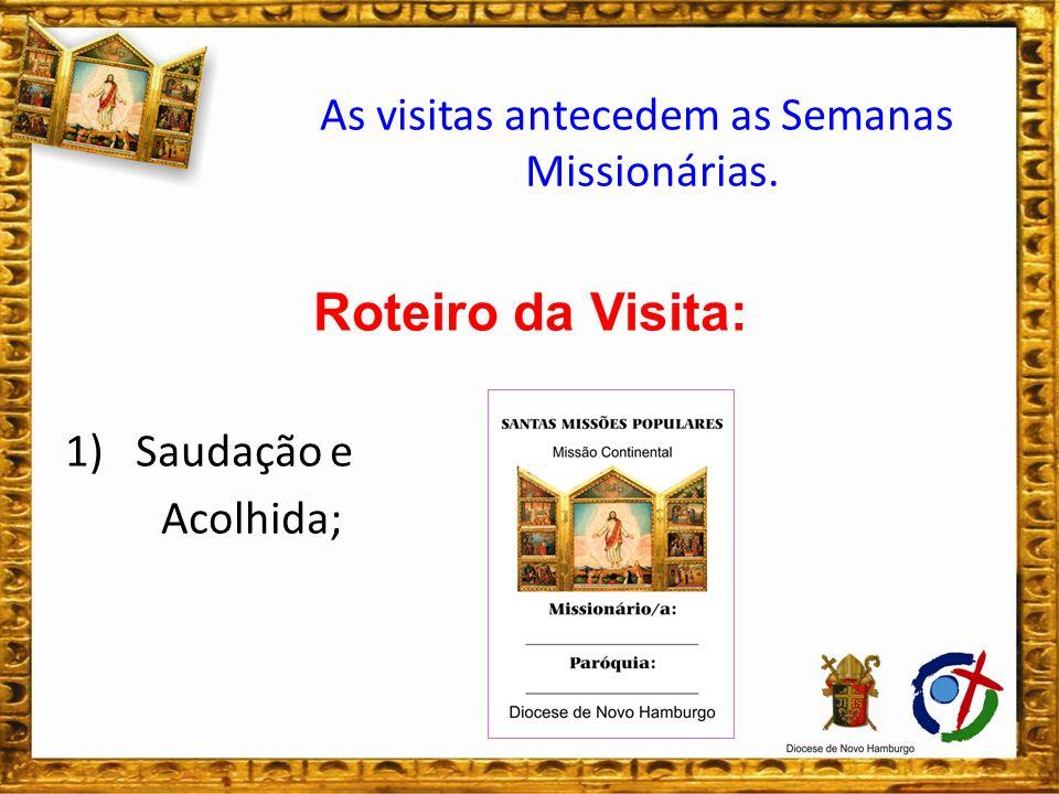 As visitas antecedem as Semanas Missionárias.