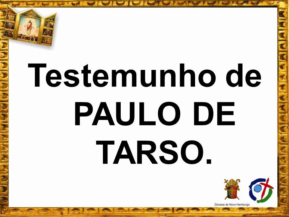 Testemunho de PAULO DE TARSO.