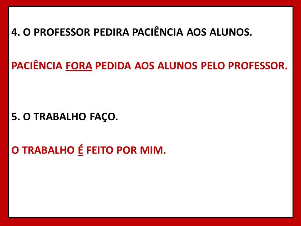 4. O PROFESSOR PEDIRA PACIÊNCIA AOS ALUNOS
