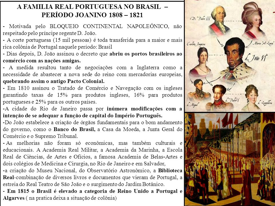 A FAMILIA REAL PORTUGUESA NO BRASIL – PERÍODO JOANINO 1808 – 1821