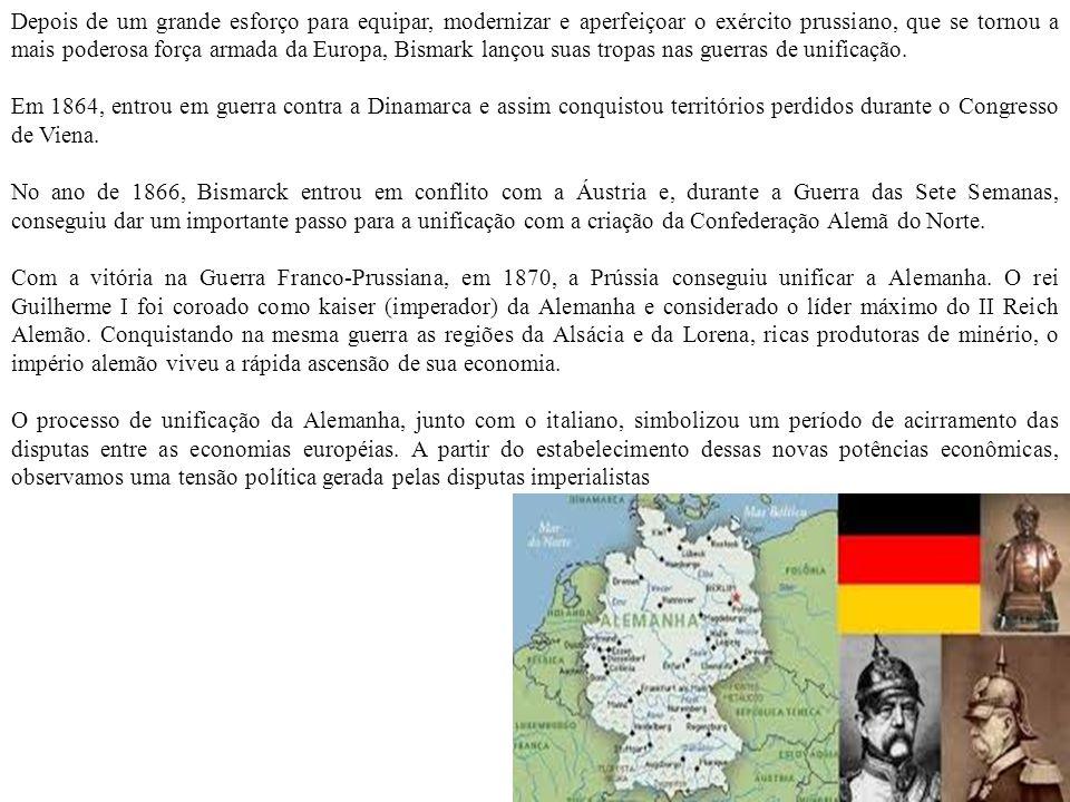 Depois de um grande esforço para equipar, modernizar e aperfeiçoar o exército prussiano, que se tornou a mais poderosa força armada da Europa, Bismark lançou suas tropas nas guerras de unificação.