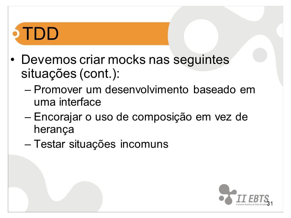 TDD Devemos criar mocks nas seguintes situações (cont.):