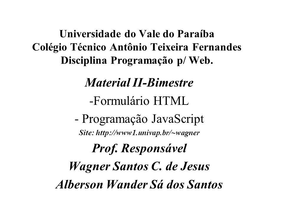 Wagner Santos C. de Jesus Alberson Wander Sá dos Santos