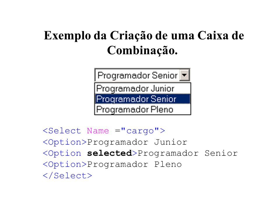 Exemplo da Criação de uma Caixa de Combinação.