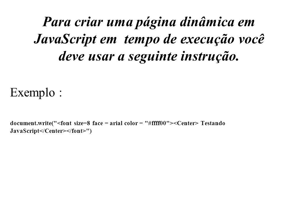 Para criar uma página dinâmica em JavaScript em tempo de execução você deve usar a seguinte instrução.