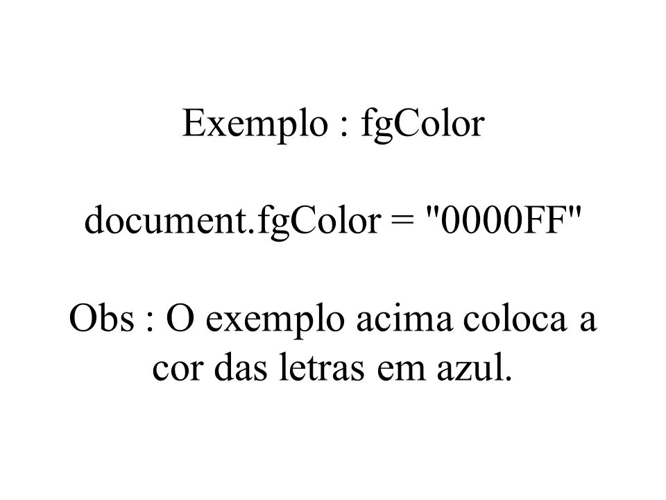 Exemplo : fgColor document