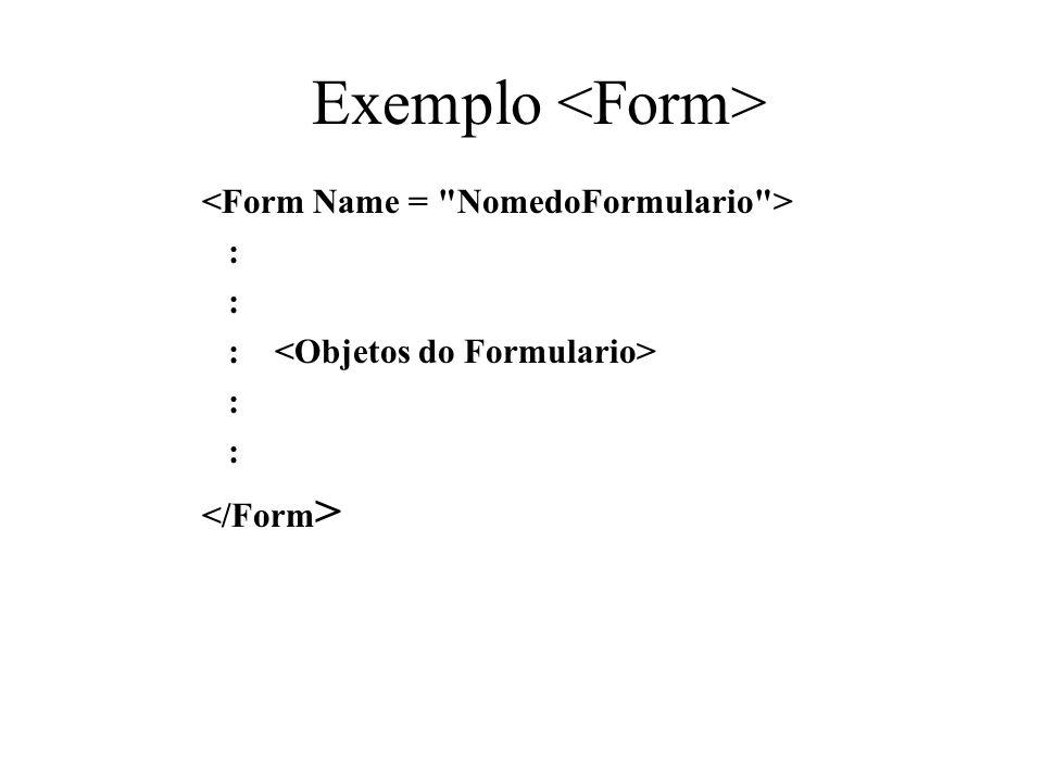 Exemplo <Form> <Form Name = NomedoFormulario > :