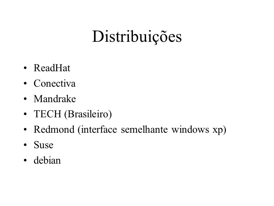 Distribuições ReadHat Conectiva Mandrake TECH (Brasileiro)
