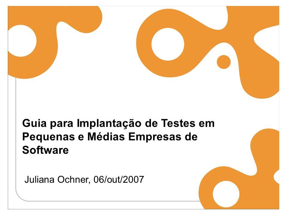 Guia para Implantação de Testes em Pequenas e Médias Empresas de Software