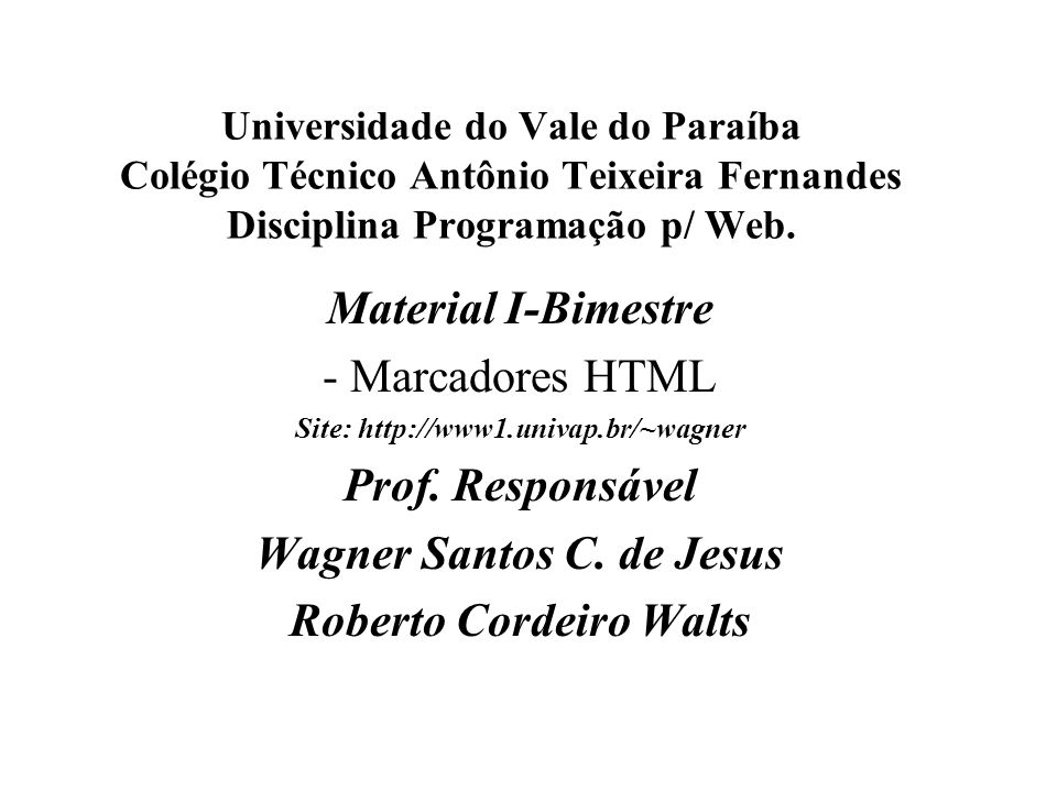 Wagner Santos C. de Jesus Roberto Cordeiro Walts