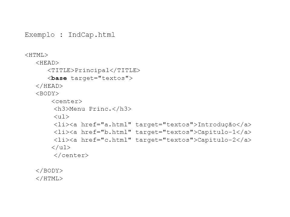 Exemplo : IndCap.html