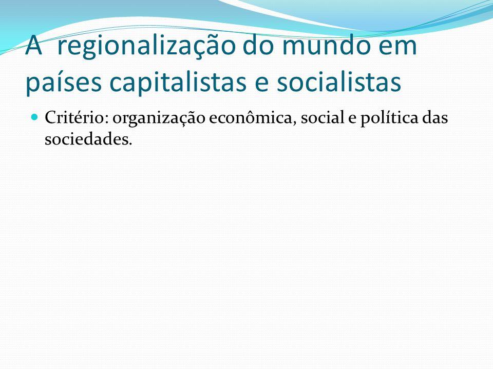 A regionalização do mundo em países capitalistas e socialistas