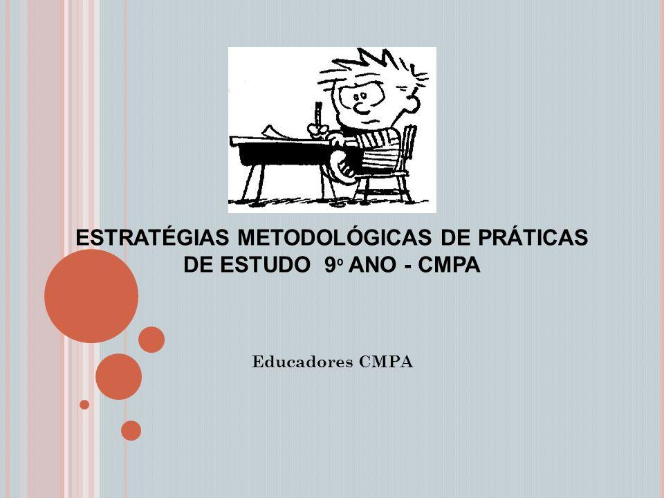 ESTRATÉGIAS METODOLÓGICAS DE PRÁTICAS DE ESTUDO 9º ANO - CMPA
