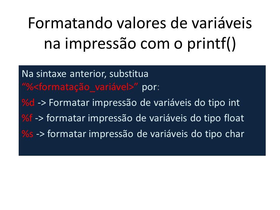 Formatando valores de variáveis na impressão com o printf()