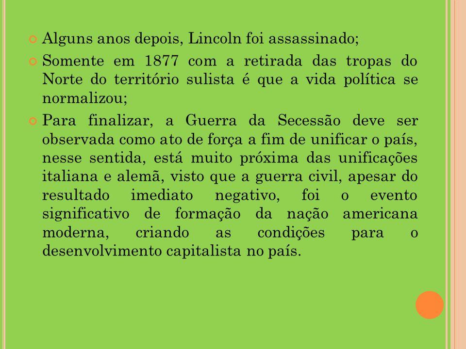Alguns anos depois, Lincoln foi assassinado;