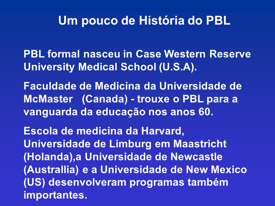 Um pouco de História do PBL