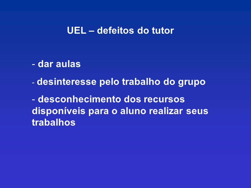 UEL – defeitos do tutor dar aulas