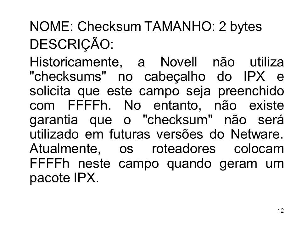 NOME: Checksum TAMANHO: 2 bytes