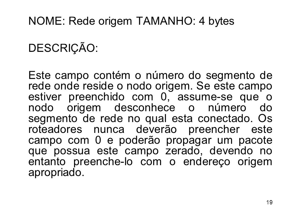 NOME: Rede origem TAMANHO: 4 bytes