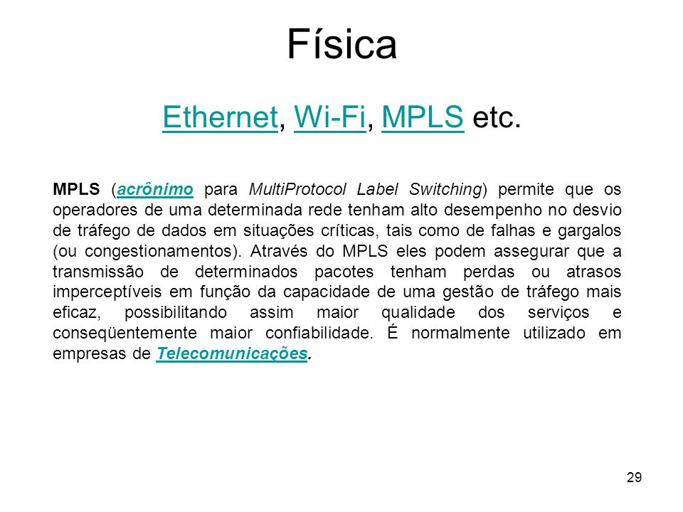 Ethernet, Wi-Fi, MPLS etc.