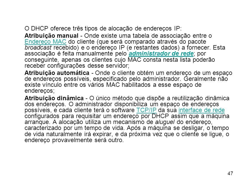 O DHCP oferece três tipos de alocação de endereços IP: