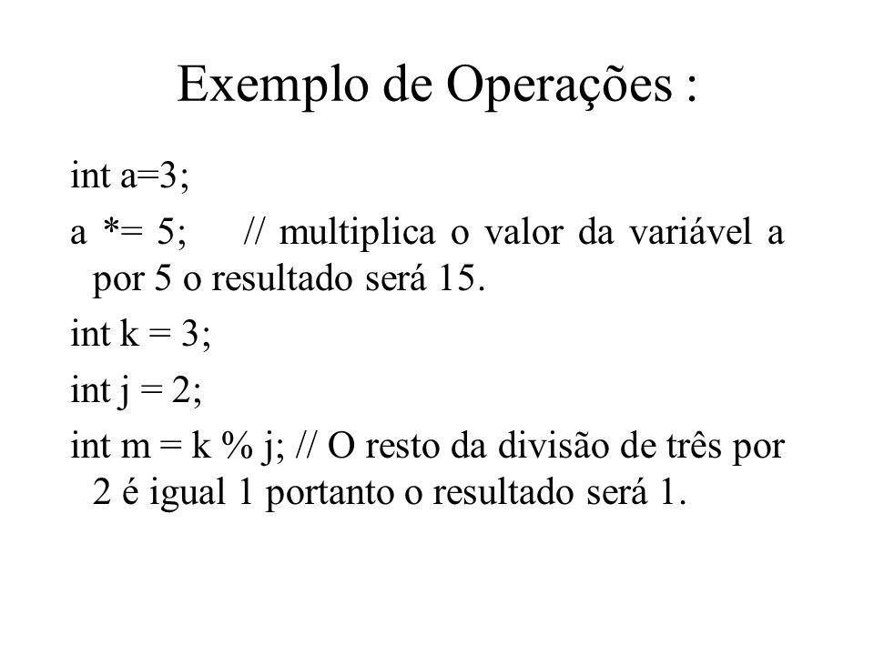 Exemplo de Operações : int a=3;