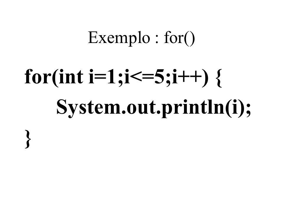 for(int i=1;i<=5;i++) { System.out.println(i); }