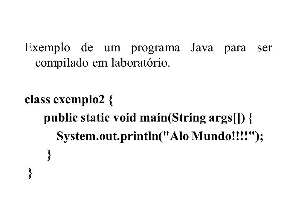 Exemplo de um programa Java para ser compilado em laboratório.