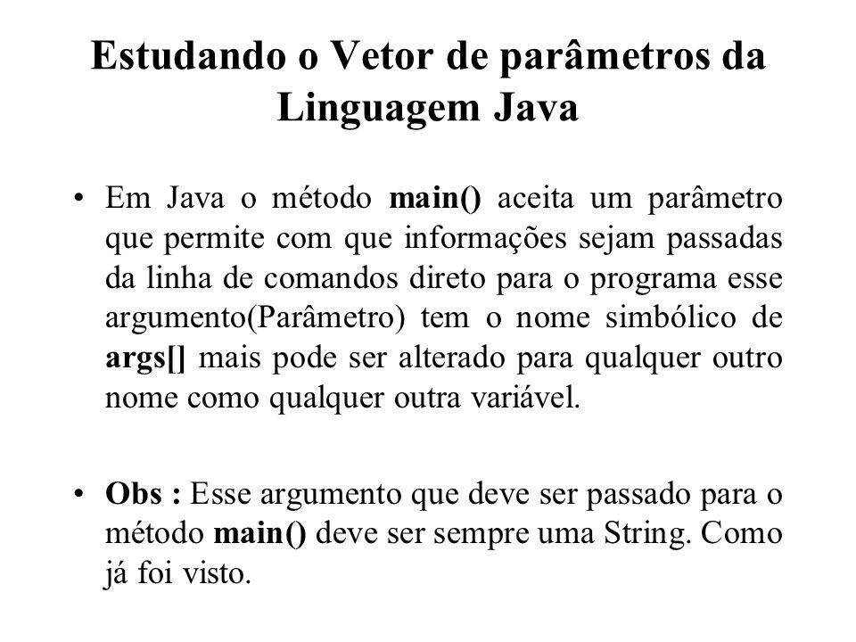 Estudando o Vetor de parâmetros da Linguagem Java
