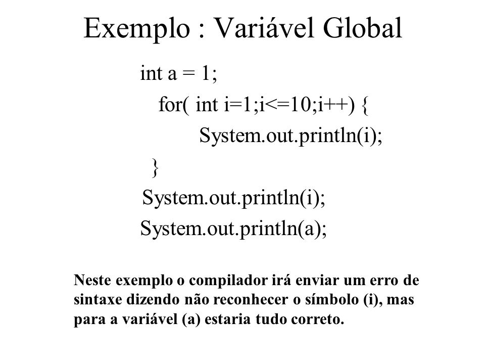 Exemplo : Variável Global