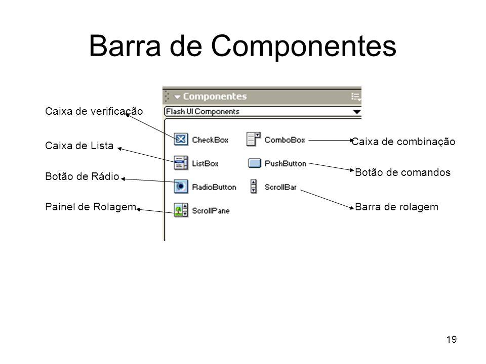 Barra de Componentes Caixa de verificação Caixa de combinação
