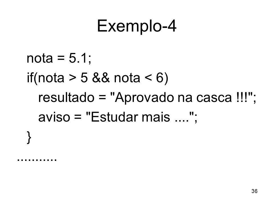 Exemplo-4 if(nota > 5 && nota < 6)