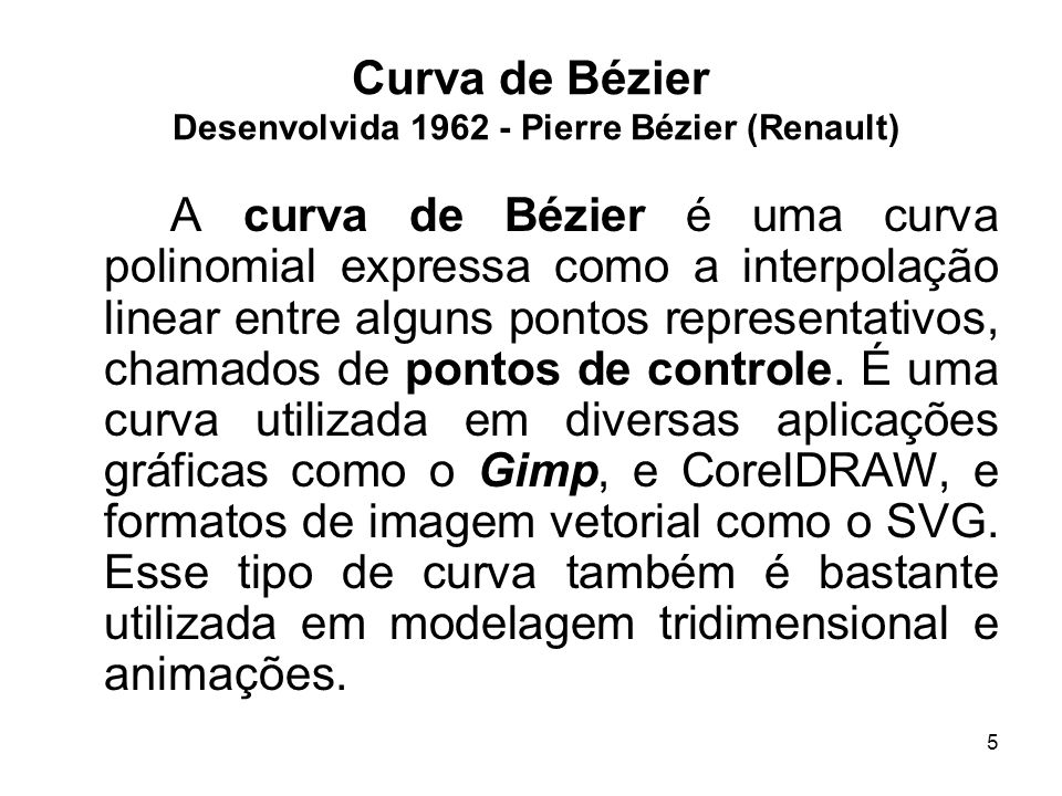 Curva de Bézier Desenvolvida 1962 - Pierre Bézier (Renault)