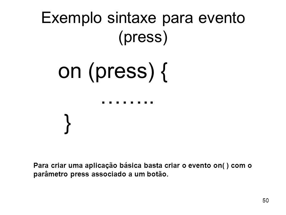 Exemplo sintaxe para evento (press)