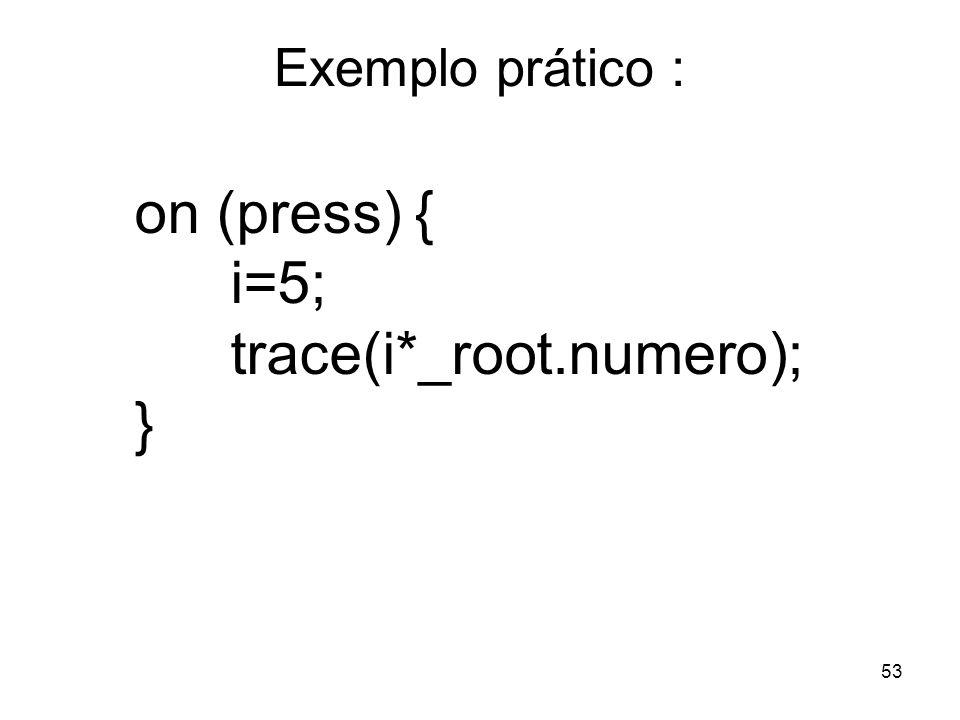 trace(i*_root.numero); }