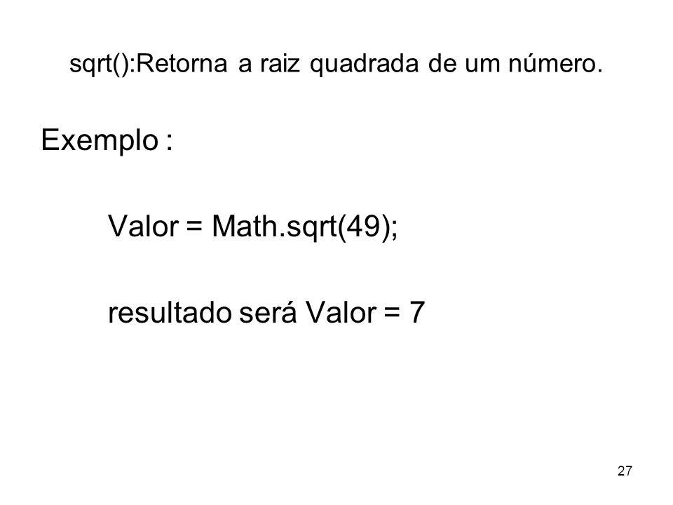 sqrt():Retorna a raiz quadrada de um número.