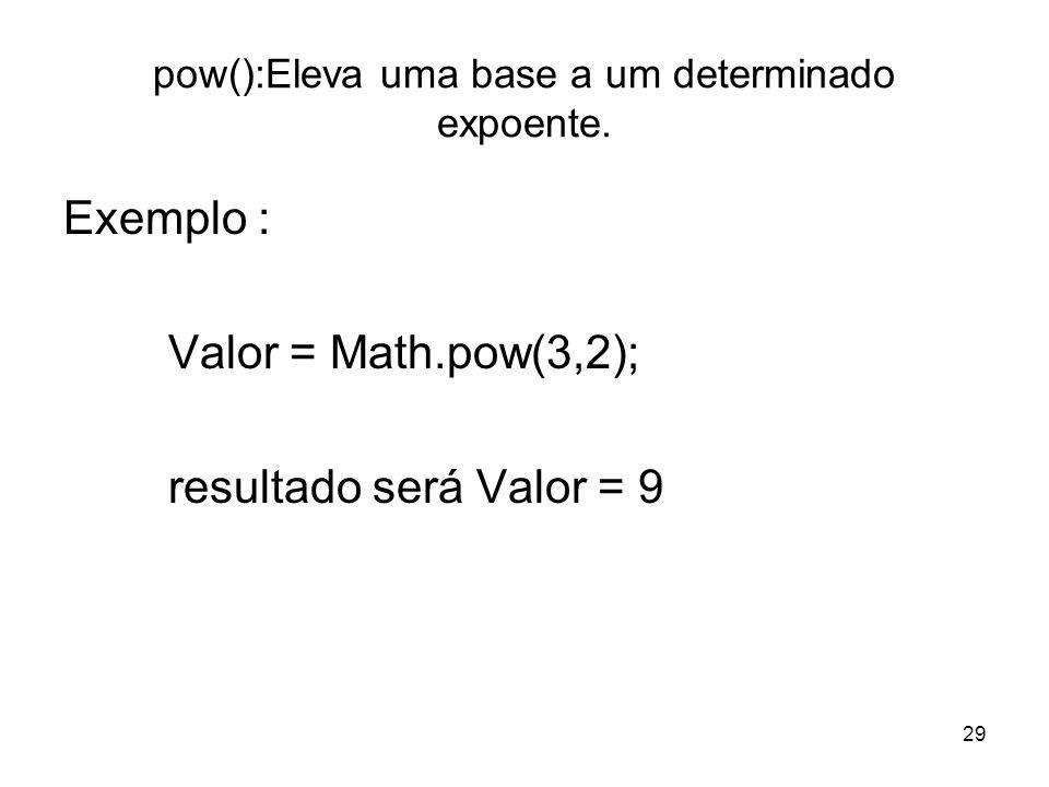 pow():Eleva uma base a um determinado expoente.