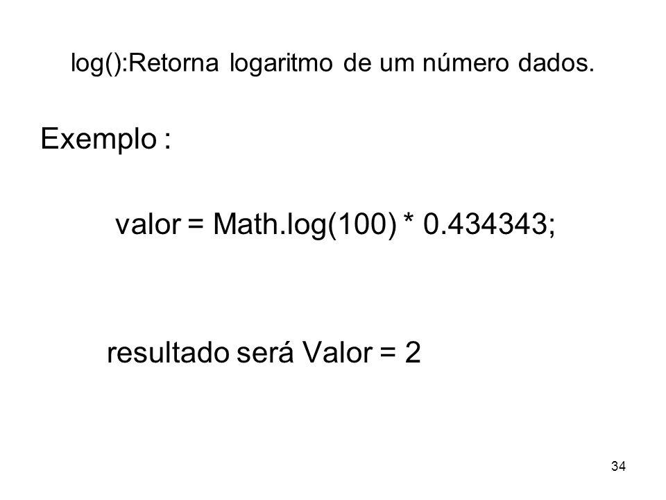 log():Retorna logaritmo de um número dados.