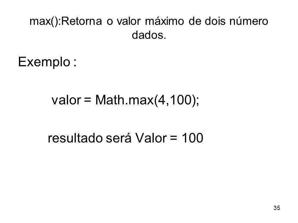 max():Retorna o valor máximo de dois número dados.