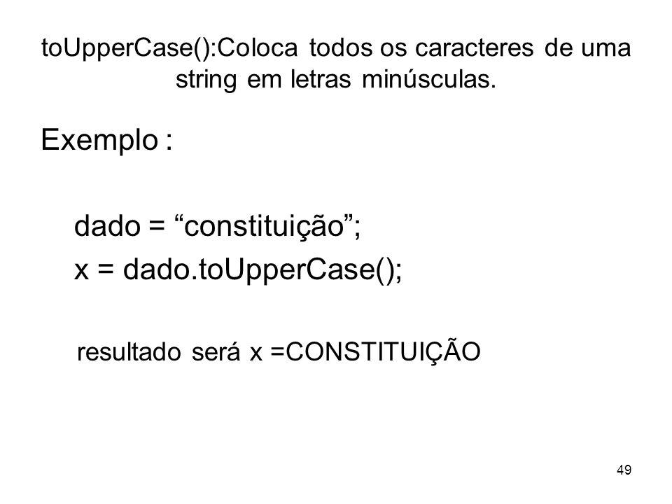 dado = constituição ; x = dado.toUpperCase();