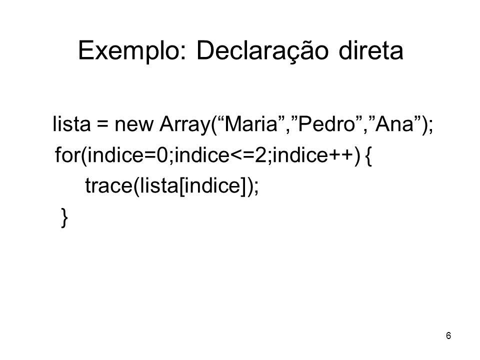 Exemplo: Declaração direta
