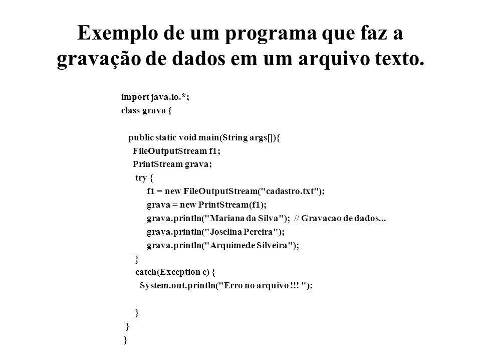 Exemplo de um programa que faz a gravação de dados em um arquivo texto.