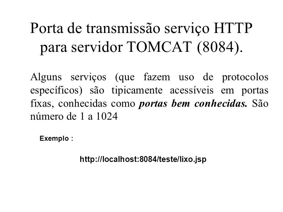 Porta de transmissão serviço HTTP para servidor TOMCAT (8084).