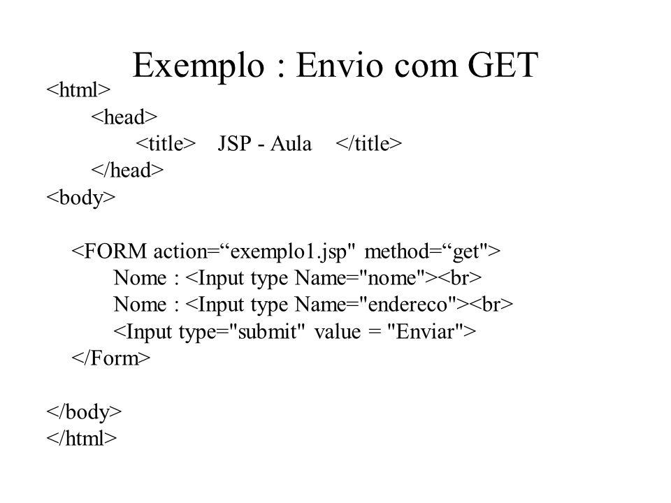 Exemplo : Envio com GET <html> <head>