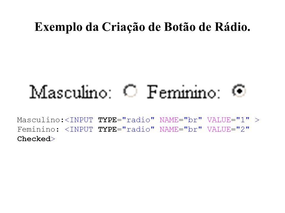 Exemplo da Criação de Botão de Rádio.