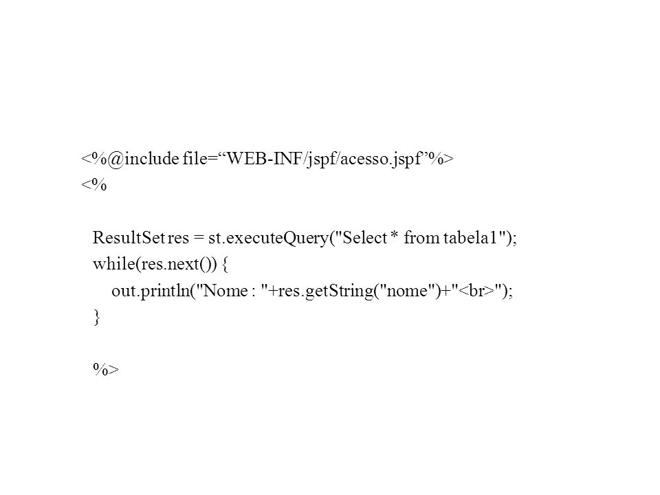 <%@include file= WEB-INF/jspf/acesso.jspf %>