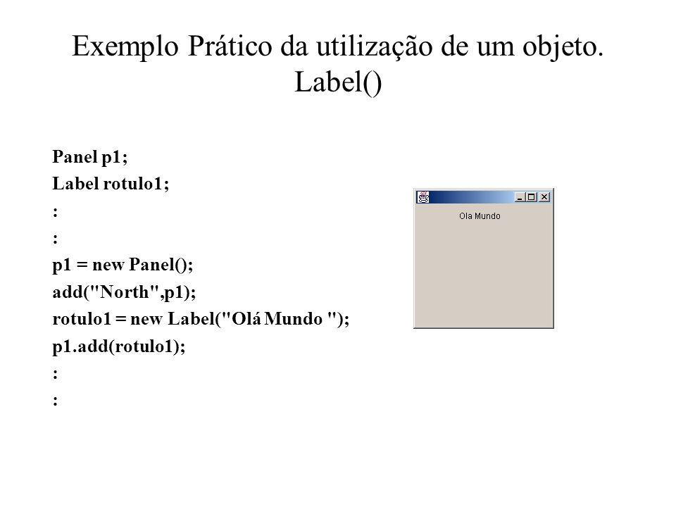 Exemplo Prático da utilização de um objeto. Label()