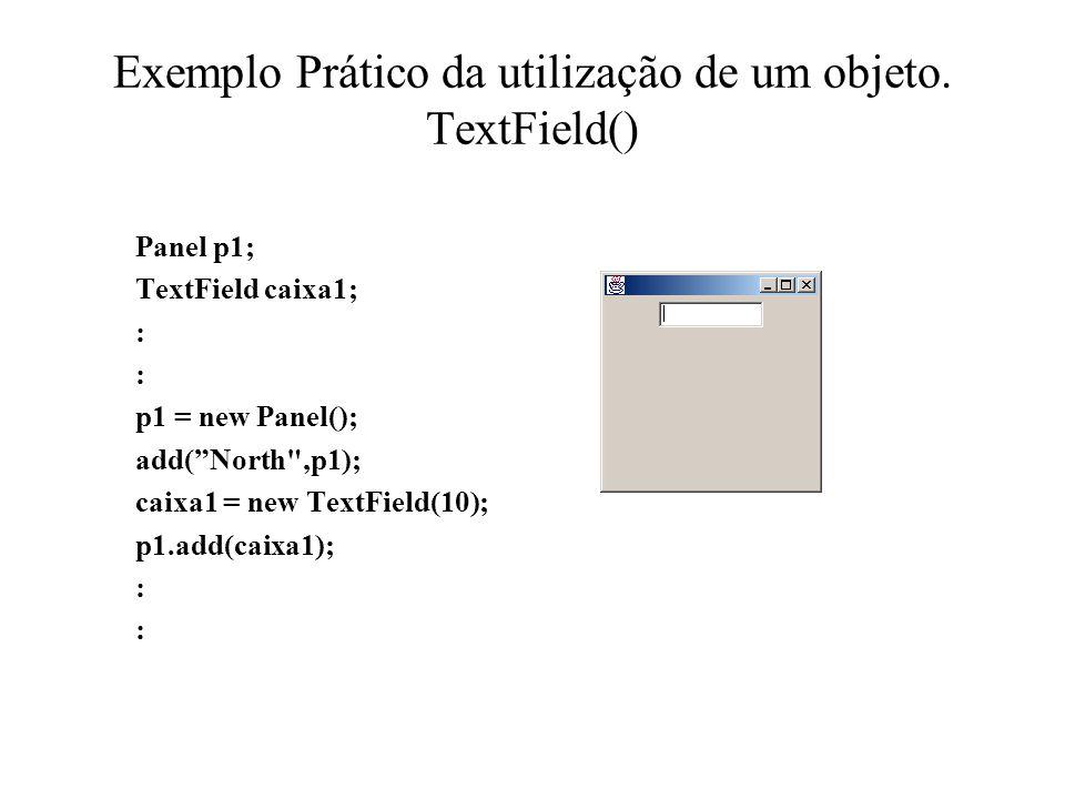 Exemplo Prático da utilização de um objeto. TextField()