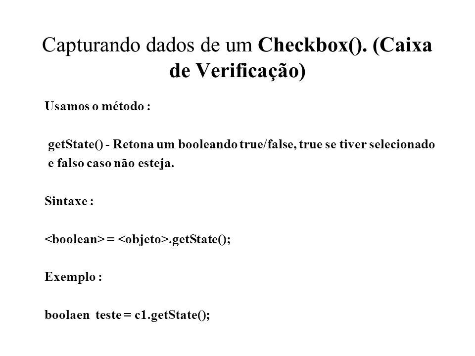 Capturando dados de um Checkbox(). (Caixa de Verificação)